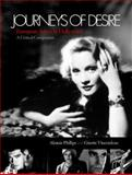 Journeys of Desire : European Actors in Hollywood: A Critical Companion, , 1844571246