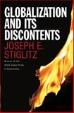 Globalization and Its Discontents, Joseph E. Stiglitz, 0393051242