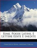 Rime, Poesie Latine, E Lettere Edite E Inedite, Francesco Berni and Antonio Virgili, 1142481247