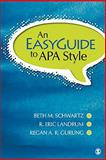 An Easyguide to APA Style, Schwartz, Beth M. and Landrum, R. Eric, 1412991242
