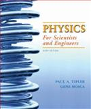 Physics for Scientists and Engineers, Tipler, Paul A. and Mosca, Gene, 142920124X