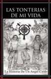 Las Tonterias de Mi Vida, Jose Luis N. Mendez, 1463311249