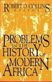 Problems in the History of Modern Africa, Robert O. Collins, 1558761241