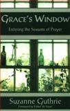 Grace's Window, Suzanne Guthrie, 156101124X