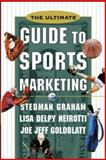 The Ultimate Guide to Sports Marketing, Graham, Stedman and Neirotti, Lisa Delpy, 0071361243