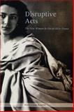 Disruptive Acts : The New Woman in Fin-de-Siecle France, Roberts, Mary Louise, 0226721248