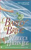 Barely a Bride, Rebecca Hagan Lee, 0425191249