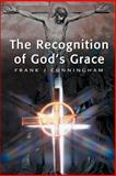 The Recognition of God's Grace, Frank Cunningham, 0595171249