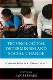 Technological Determinism and Social Change : Communication in a Tech-Mad World, , 0739191241