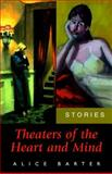 Theaters of the Heart and Mind, Alice Barter, 0887391249