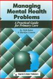 Managing Mental Health Problems : A Practical Guide for Primary Care, Kates, Nick and Craven, Marilyn, 0889371245