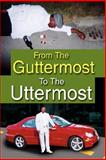 From the Guttermost to the Uttermost, Ron Larry, 1425781241