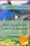 From Incan Roads to the U. S. Interstate, Julian Barrientos, 1481981242