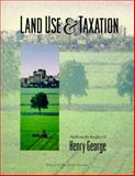 Land Use and Taxation : Applying the Insights of Henry George, , 1558441247