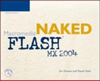 Naked Macromedia Flash MX 2004, Bucki, Lisa A. and Patel, Piyush, 1592001246