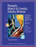 Plunkett's Biotech and Genetics Industry Almanac 2009 : Biotech and Genetics Industry Market Research, Statistics, Trends and Leading Companies, Plunkett, Jack W., 1593921241