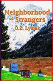 Neighborhood of Strangers, O. Z. Lysiak, 1618071246