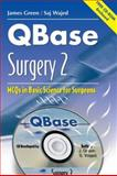 QBase Surgery Vol. 2 : MCQs in Basic Science for Surgeons, Green, James and Wajed, Saj, 1841101249