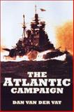 The Atlantic Campaign : The Great Struggle at Sea 1939-1945, Van der Vat, Dan and Van der Vat, Christine, 1841581240
