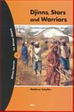 Djinns, Stars and Warriors : Mandinka Legends from Pakao, Senegal, Schaffer, Mattew, 9004131248