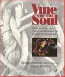 Vine of the Soul : Medicine Men, Their Plants and Rituals in the Colombian Amazon, Schultes, Richard E. and Raffauf, Robert F., 0907791247