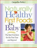 Naturally Healthy First Foods for Baby, Jacqueline Rubin, 1402211244