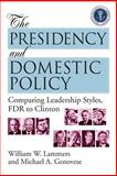 The Presidency and Domestic Policy : Comparing Leadership Styles, F. D. R. to Clinton, Lammers, William W. and Genovese, Michael A., 1568021240