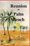 Reunion in Palm Beach and other Florida Stories by edward bruce Bew, Edward Bruce Bew, 1598721240