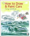 How to Draw and Paint Cars, Tony Gardiner, 1845841247
