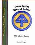 Index to the General Orders of the 44th Infantry Division, in World War II, , 1932891242