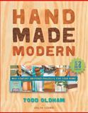 Handmade Modern, Todd Oldham and Julia Szabo, 0060591250