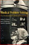 Medical Problem Solving, Arthur S. Elstein and Lee S. Shulman, 0674561252