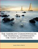 The American Commonwealth, James Bryce Bryce, 1147471258