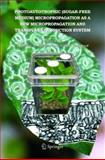Photoautotrophic (Sugar-Free Medium) Micropropagation as a New Micropropagation and Transplant Production System, , 1402031254