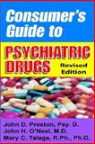 Consumer's Guide to Psychiatric Drugs, Preston, John D. and Talaga, Mary C, 1587411253
