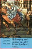 Philosophy and Politics in Later Stuart Scotland 9781862321250