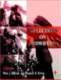 Reflections on Midwifery, Kirkham, Mavis J. and Perkins, Elizabeth R., 0702021253