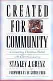 Created for Community : Connecting Christian Belief with Christian Living, Grenz, Stanley J., 0801021251