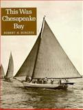 This Was Chesapeake Bay, Robert H. Burgess, 0870331256