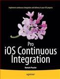 Pro IOS Continuous Integration, Romain Pouclet, 1484201256