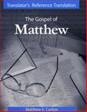 Translator's Reference Translation of the Gospel of Matthew, Carlton, Matthew E., 1556711255