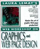 Laura Lemay's Web Workshop : Graphics and Web Page Design, Duff, Jon and Mohler, James, 1575211254