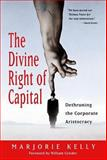 The Divine Right of Capital, Marjorie Kelly, 1576751252