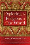 Exploring the Religions of Our World, Nancy Clemmons, 1594711259