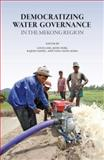 Democratizing Water Governance in the Mekong Region, , 9749511255