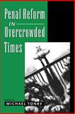 Penal Reform in Overcrowded Times, , 0195141253