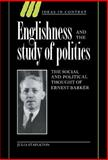 Englishness and the Study of Politics : The Social and Political Thought of Ernest Barker, Stapleton, Julia, 0521461251