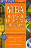 MBA Distance Learning Programs : The Best New Way to Earn an MBA 1999, Peterson's Guides Staff, 0768901251