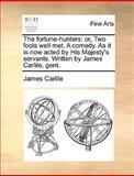 The Fortune-Hunters, James Carlile, 117012125X
