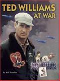 Ted Williams at War, Bill Nowlin, 1579401252